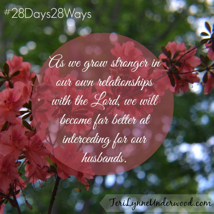 28 Days, 28 Ways: Pray for His Wife || Teri Lynne Underwood