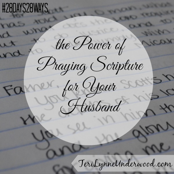 Scripture Based Prayers for your husband || TeriLynneUnderwood.com
