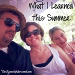 a few fun lessons I learned this summer