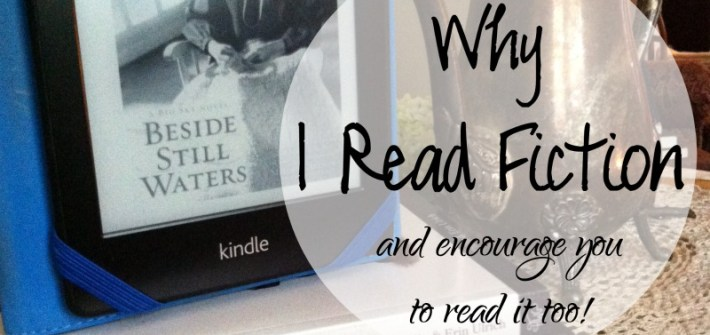 why I read fiction {and encourage you to read it too!}
