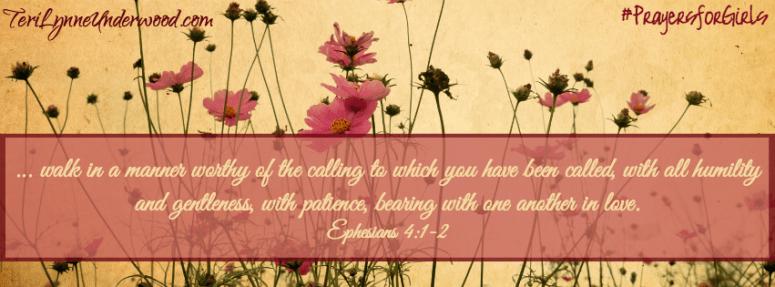 31 Verses to Pray for Your Girl ... Ephesians 4:1-2 ... #PrayersforGirls