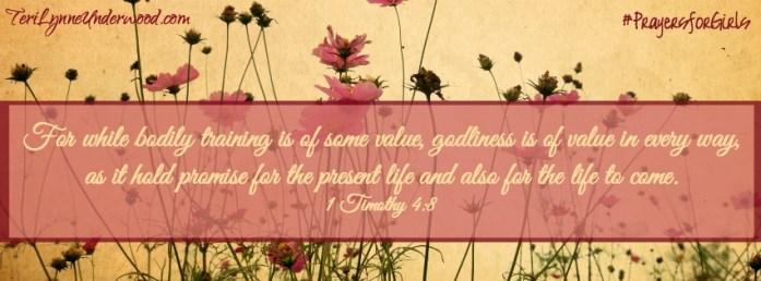 31 Verses to Pray for Your Girl ... 1 Timothy 4:8 ... #PrayersforGirls