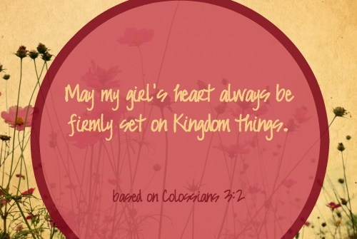 #PrayersforGirls based on Colossians 3:2 ... TeriLynneUnderwood.com