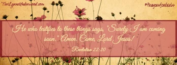 31 Verses to Pray for Your Girl ... Revelation 22:20 ... #PrayersforGirls