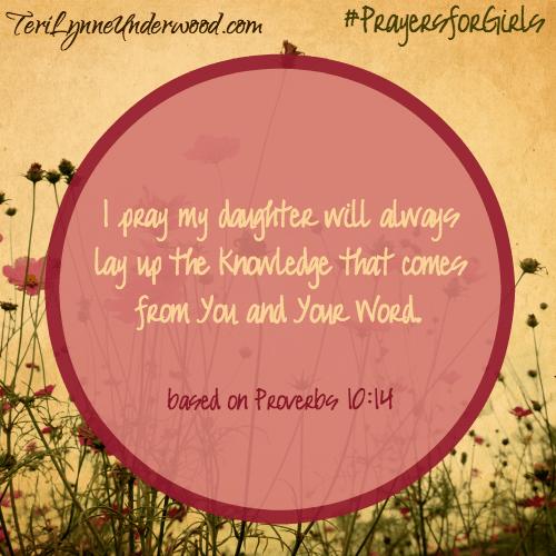 #PrayersforGirls based on Proverbs 10:14
