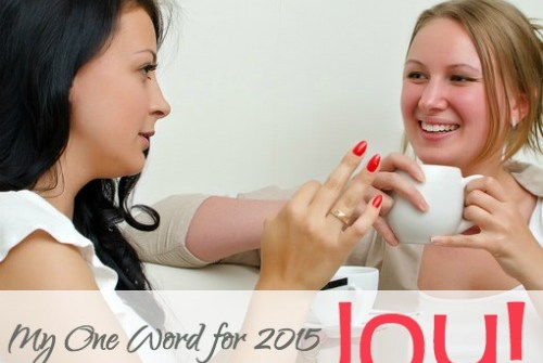 JOY: My One Word for 2015