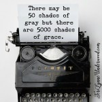 50 Shades of Grey ... but 5000 shades of grace!