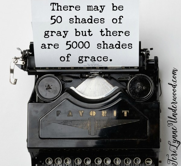 50 Shades of Grey ... but 5000 shades of grace!