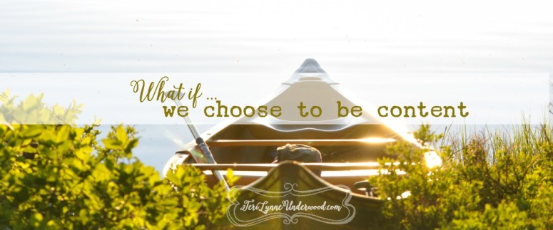 what if we choose to be content?