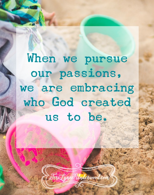 What if ... we pursue our passions {10 Ways to Live Well in Today's World}