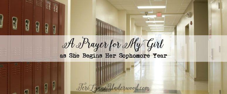 my prayer as my daughter begins her sophomore year of high school