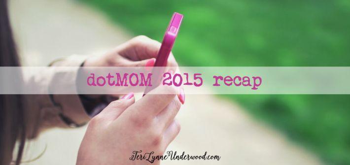 dotMOM 2015 recap ... Melanie Shankle, Sophie Hudson, Karen Kingsbury, Jeannie Cunnion, and more