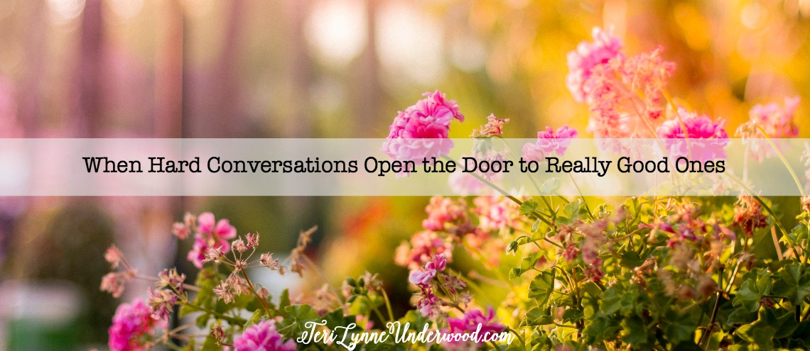 Keep having those hard conversations, sweet mom! Because one day you'll find they have laid the foundation for some really good conversations!