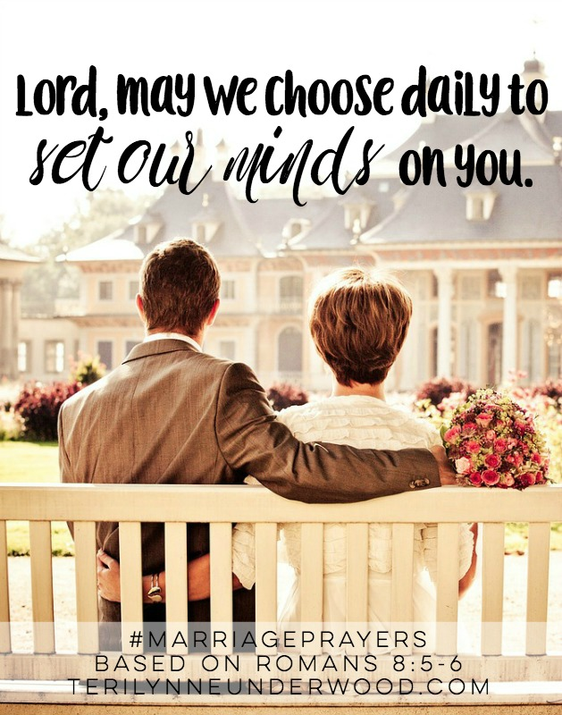 #MarriagePrayers || May we choose to set our minds on You. || based on Romans 8:5-6