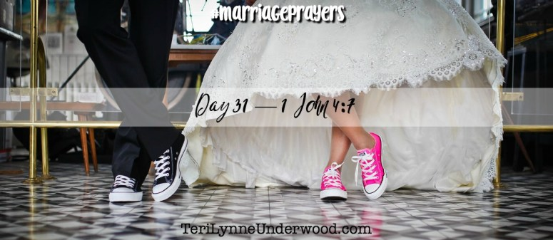 #MarriagePrayers    31 Verses to Pray for Your Marriage    Teri Lynne & Scott Underwood