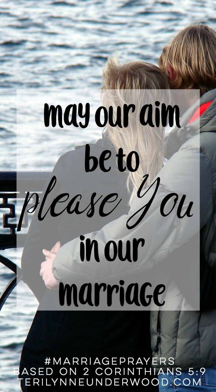 May we make it our aim to please You in our marriage, even when it's hard, even when we want to give up, even when we don't like each other. May our our relationship point others to You and Your great love. || #MarriagePrayers || 31 Verses to Pray for Your Marriage
