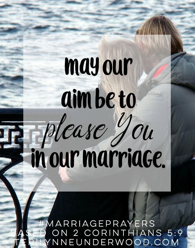May we make it our aim to please You in our marriage, even when it's hard, even when we want to give up, even when we don't like each other. May our our relationship point others to You and Your great love.