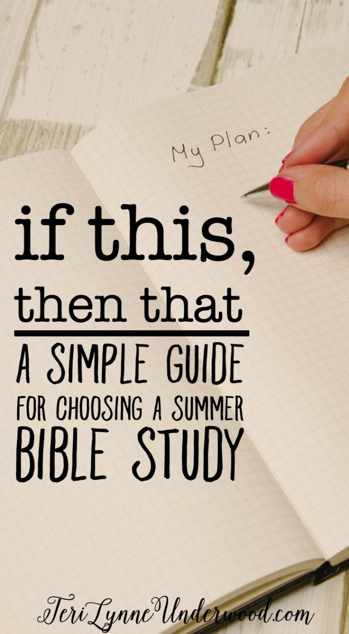 Looking for a summer Bible study? Use these simple IF THIS, THEN THAT suggestions.