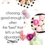 """Sometimes """"good enough"""" really is enough ... an important Lopsided Living truth."""