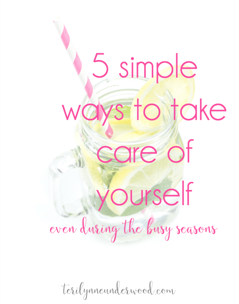 Five simple ways to take care of yourself. Doable, practical ideas you can use even during the busiest seasons. #LopsidedLiving
