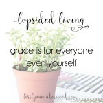 Grace is for everyone, we know that. So why do we have such a hard time giving it to ourselves? We can come with confidence before God for grace.