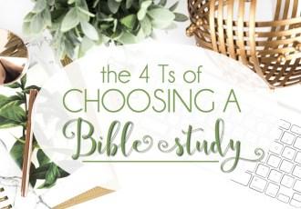 The 4 Ts of Choosing a Bible Study