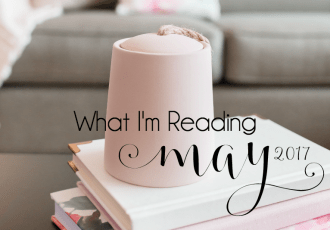What I'm Reading {May 2017}