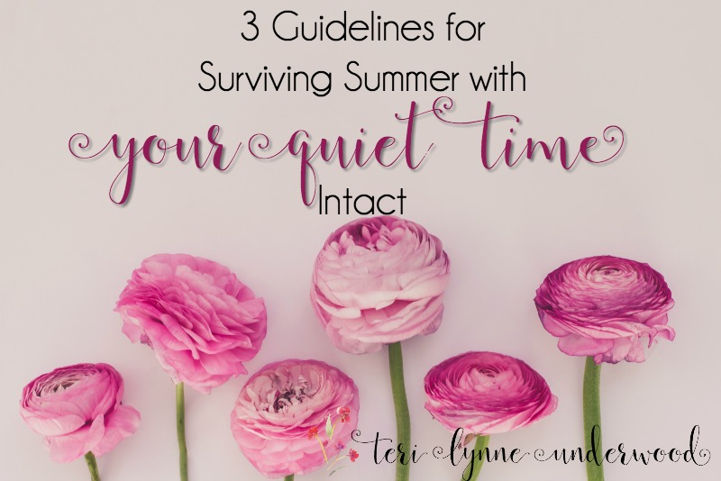 3 guidelines for surviving summer with your quiet time in tact. Because let's face it, summer can wreak havoc on our best plans and intentions.