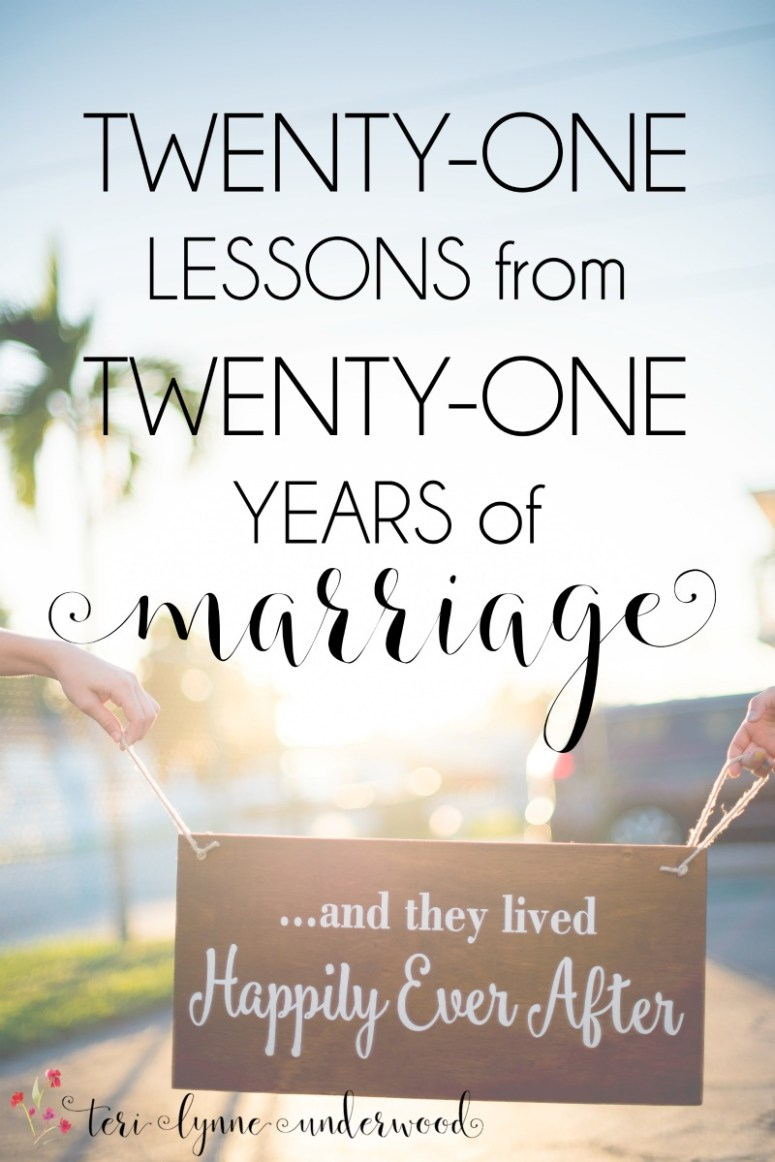 After 21 years of marriage, there are bound to be a few lessons learned.  Teri Lynne Underwood shares 21 lessons from 21 years of marriage.