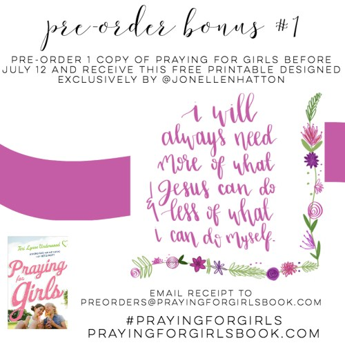 Pre-order one copy of Praying for Girls: Asking God for the Things They Need Most and receive this printable quote from the book!