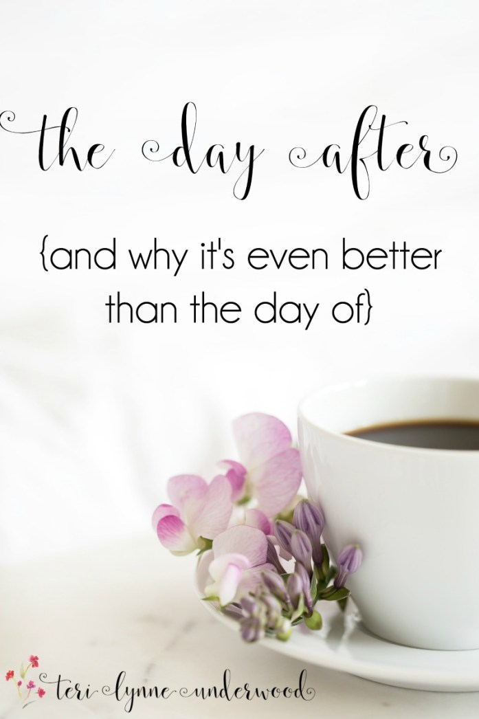 The day after a big day is an opportunity to reflect and cherish the sweetness of our experiences. Don't rush through!