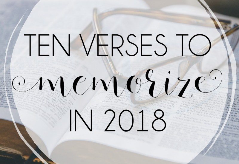 10 Verses to Memorize in 2018 — focus on living intentionally. #oneword2018 #intentional2018