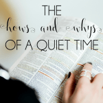 You want a great quiet time in 2018 —but you aren't sure about the hows and whys? Here are some simple grace-filled tips to help you get started and feel confident as the new year begins. Remember, it's less about what you do and more about Who you're meeting!