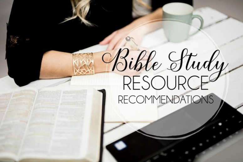 Bible Study Resource Recommendations