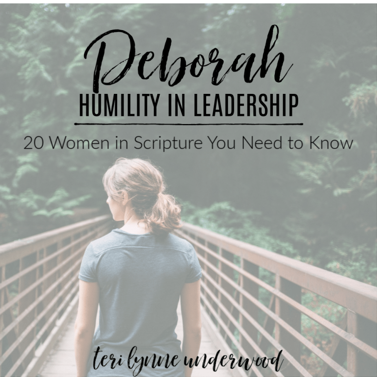 20 Women in Scripture You Need to Know    Deborah: Humility in Leadership  Deborah offers us an example of the servant leadership we see perfected in Jesus. She was both strong and humble and her ultimate desire was to give God the glory.