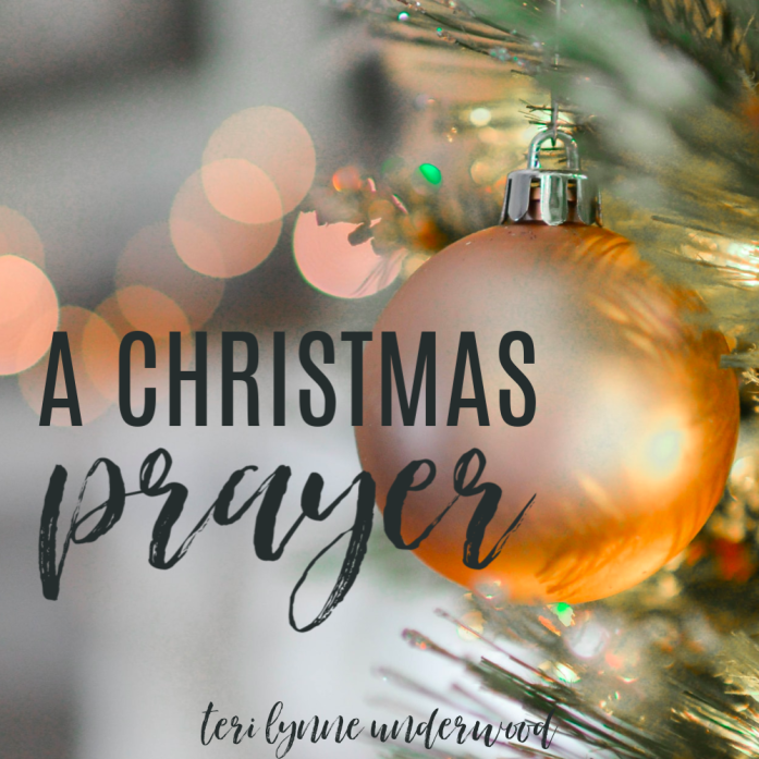 A Christmas Prayer for all of us who long to know and sense His presence more powerfully during the chaos of the holidays.