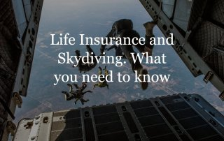 Life Insurance and Skydiving.
