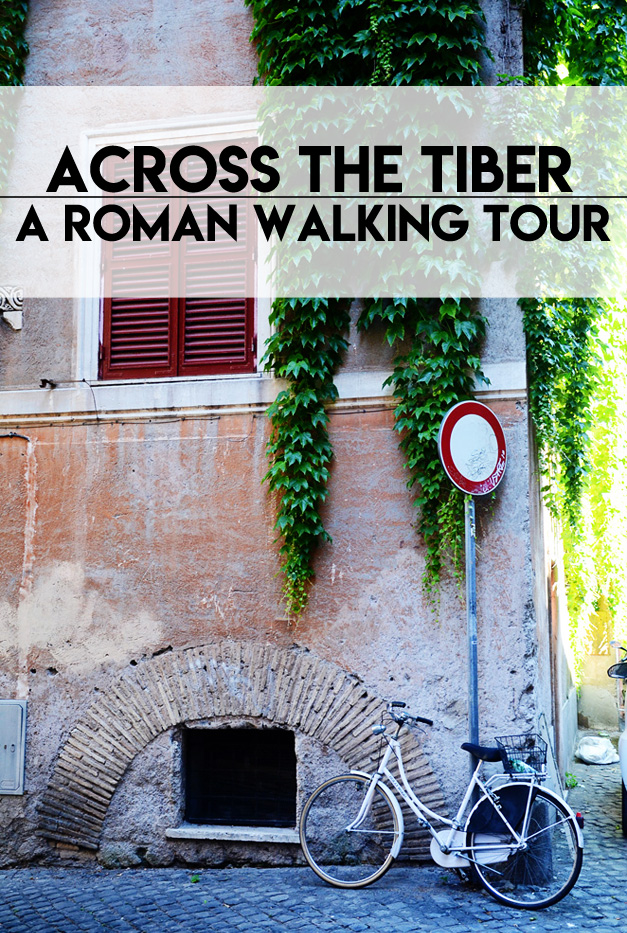 Crossing the Tiber: A Roman Walking Tour || terragoes.com