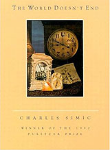 The World Doesn't End, by Charles Simic