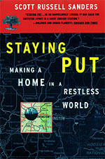 Staying Put, by Scott Russell Sanders
