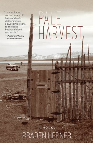 Pale Harvest, a novel by Braden Hepner