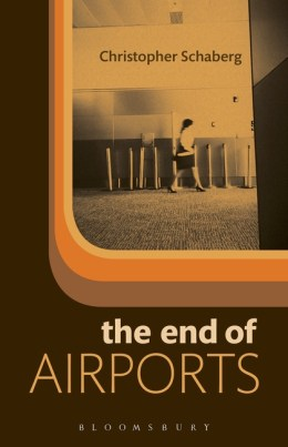 The End of Airports, by Christopher Schaberg.