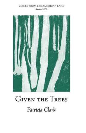 Given the Trees, by Patricia Clark