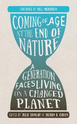 Coming of Age in the End of Nature: A Generation Faces Living on a Changed Planet