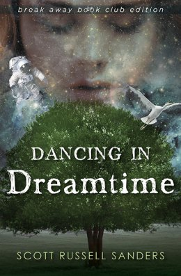 Dancing in Dreamtime, by Scott Russell Sanders