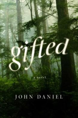 Gifted, a novel by John Daniel