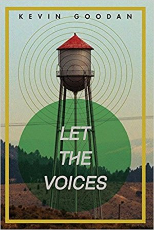 Let the Voices, poems by Kevin Goodan