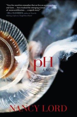 pH: A Novel, by Nancy Lord