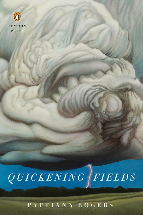 Quickening Fields, by Pattiann Rogers