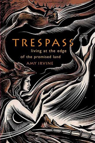 Trespass, by Amy Irvine